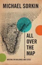 cover All over the Map Writings on Buildings and Cities, het nieuwste boek van Michael Sorkin,