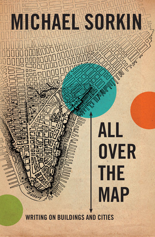 cover All over the Map Writings on Buildings and Cities, het nieuwste boek van Michael Sorkin,